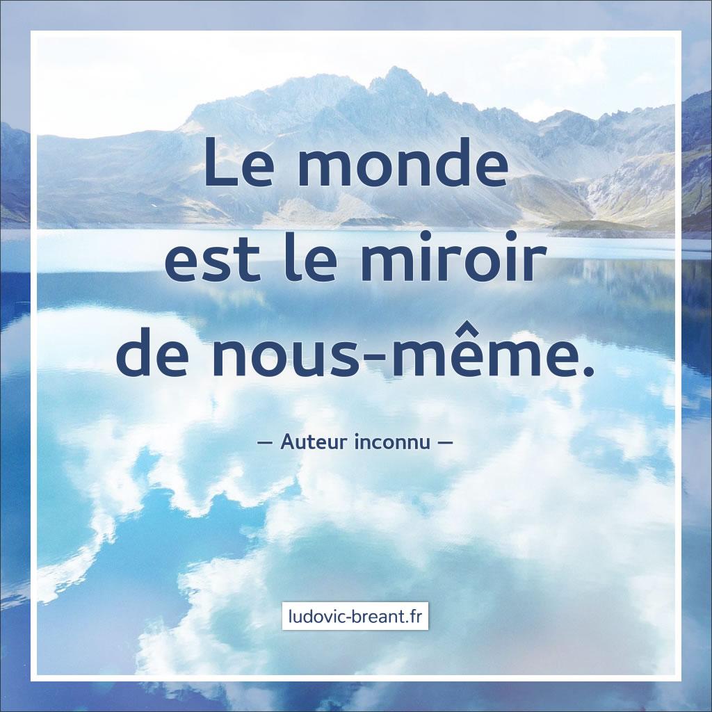 Le monde est le miroir de nous m me ludovic br ant for Le miroir de l eau