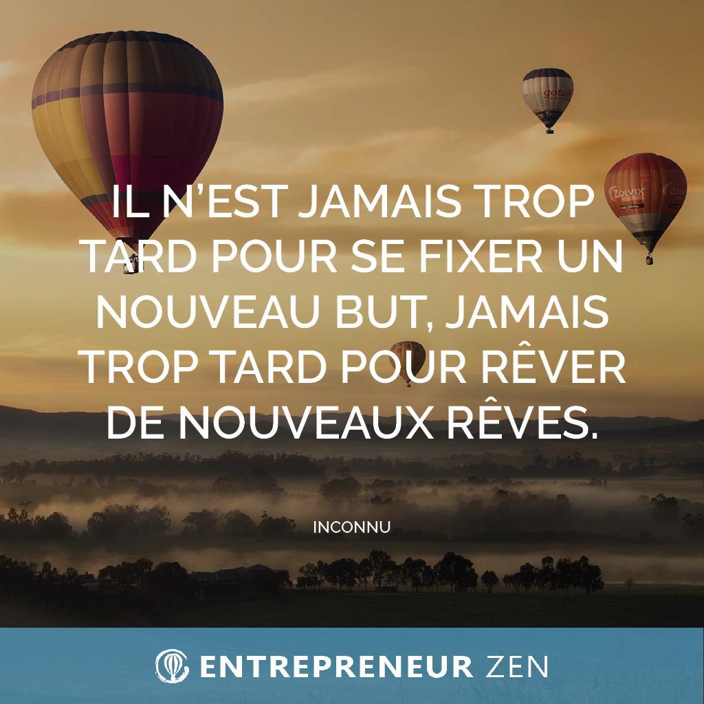 Il n'est jamais trop tard pour se fixer un nouveau but, jamais trop tard pour rêver de nouveaux rêves