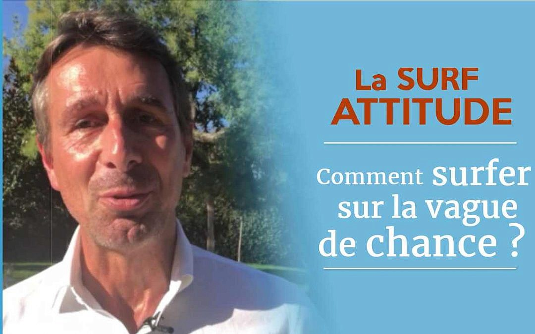Comment surfer sur la vague de chance ?